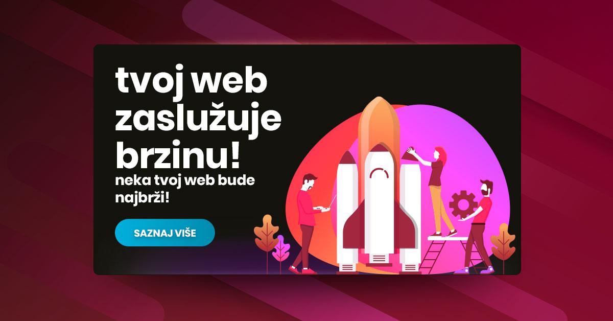 Tvoj web zaslužuje brzinu! Neka tvoj web bude najbrži!